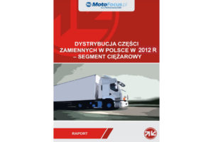 Raport: Dystrybucja części zamiennych w 2012 roku – segment ciężarowy