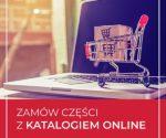 Bezpiecznie zamawiaj części z Katalogiem Online